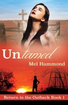 Untamed: Return to the Outback, #2 by Mel Hammond