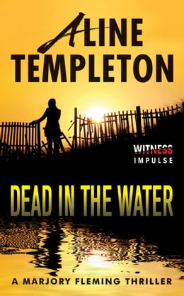 Book Dead in the Water: A Marjory Fleming Thriller by Aline Templeton