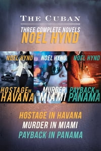 The Cuban: Hostage in Havana, Murder in Miami, Payback in Panama