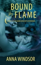 Bound by Flame by Anna Windsor