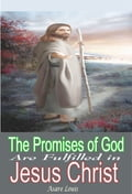 The Promises Of God Are Fulfilled In Jesus Christ 55d7fa0b-857f-484f-a103-fec06df107dc