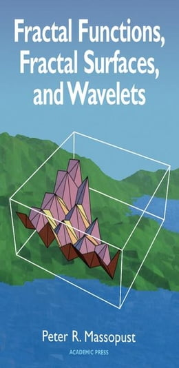 Book Fractal Functions, Fractal Surfaces, and Wavelets by Massopust, Peter R.