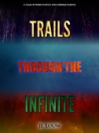 Trails through the Infinite by JL Louw