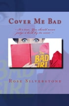 Cover Me Bad by Rose Silverstone