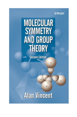 Molecular Symmetry and Group Theory A Programmed Introduction to Chemical Applications