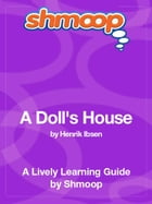 Shmoop Literature Guide: A Doll's House by Shmoop