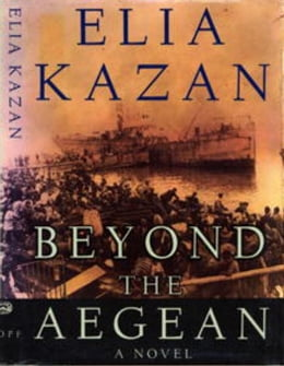Book Beyond The Aegean by Elia Kazan