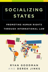 Socializing States: Promoting Human Rights through International Law