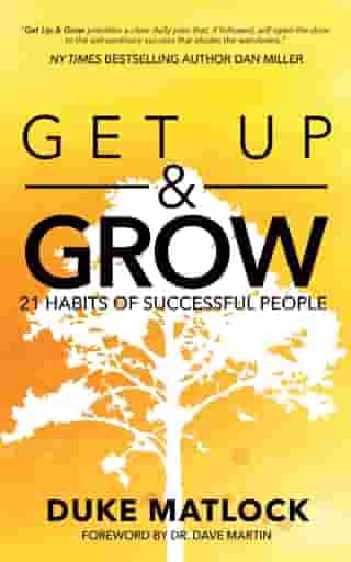 Get Up and Grow: 21 Habits of Successful People