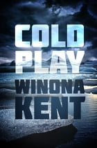 Cold Play by Winona Kent