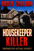 Housekeeper Killer by Rodeo Carlson