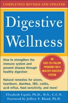 Digestive Wellness: How to Strengthen the Immune System and Prevent Disease Through Healthy Digestion (3rd Edition) : Completely Revised and Updated T by Elizabeth Lipski