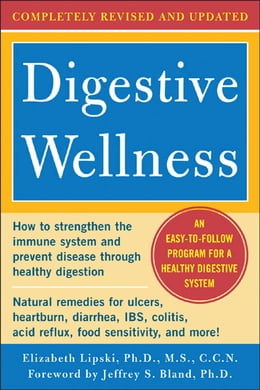 Book Digestive Wellness: How to Strengthen the Immune System and Prevent Disease Through Healthy… by Elizabeth Lipski