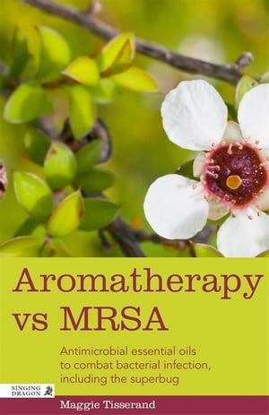 Aromatherapy vs MRSA Antimicrobial essential oils to combat bacterial infection,  including the superbug