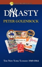 Dynasty: The New York Yankees 1949: 1964 by Peter Golenbock