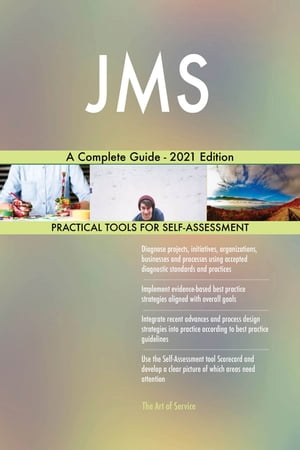 JMS A Complete Guide - 2021 Edition by Gerardus Blokdyk