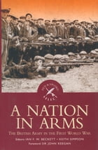 A Nation in Arms by Ian F W  Beckett