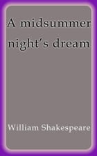 A midsummer night´s dream by William Shakespeare