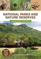National Parks and Nature Reserves: A South African Field Guide by Chris Stuart