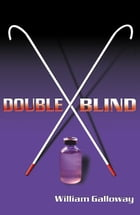 Double Blind by William Galloway