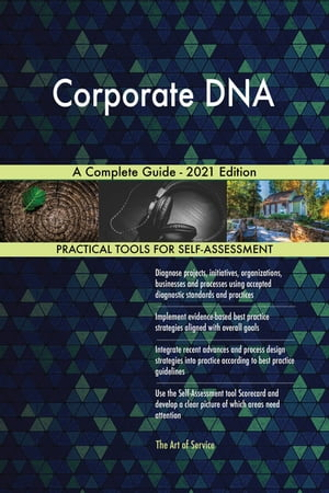 Corporate DNA A Complete Guide - 2021 Edition by Gerardus Blokdyk