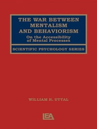 The War Between Mentalism and Behaviorism: On the Accessibility of Mental Processes