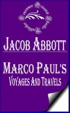 Marco Paul's Voyages and Travels (Illustrated): Vermont by Jacob Abbott