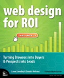 Book Web Design for ROI: Turning Browsers into Buyers & Prospects into Leads by Lance Loveday
