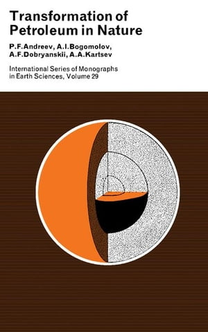Transformation of Petroleum in Nature: International Series of Monographs in Earth Sciences