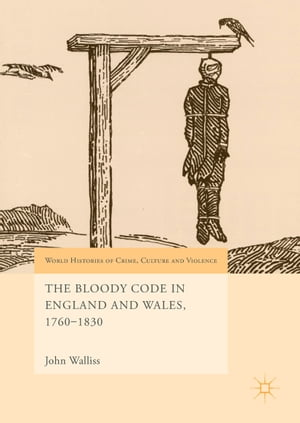 The Bloody Code in England and Wales, 1760–1830