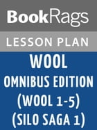 Wool Omnibus Edition (Wool 1 - 5) (Silo Saga 1) Lesson Plans by BookRags