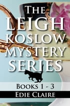 The Leigh Koslow Mystery Series: Books One, Two, and Three: Boxed Set by Edie Claire