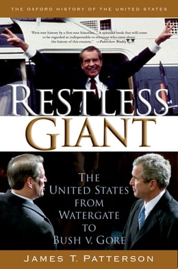 Book Restless Giant: The United States from Watergate to Bush v. Gore by James T. Patterson
