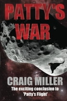 Patty's War by Craig Miller