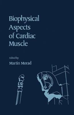 Book Biophysical Aspects of Cardiac Muscle by Morad, Martin
