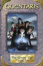 The Gimlet Eye: Quentaris, Quest of the Lost City Book 3 by James Roy