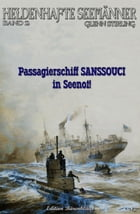 Heldenhafte Seemänner #2: Passagierschiff Sanssouci in Seenot by Glenn Stirling