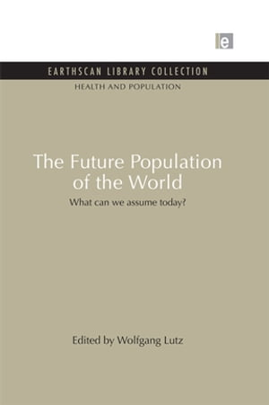 The Future Population of the World What can we assume today