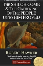 The Shiloh come and the gathering of the people unto him proved - Genesis 49:10: Specimens of Preaching by Robert Hawker