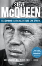 Steve McQueen - Das geheime Glaubensleben des King of Cool: The Salvation of an American Icon by Greg Laurie