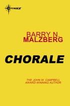 Chorale by Barry N. Malzberg