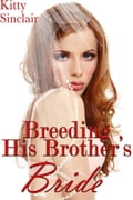 Breeding His Brother's Bride