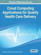 Cloud Computing Applications for Quality Health Care Delivery by Anastasia N. Kastania