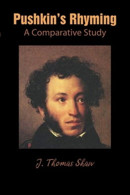 Book Pushkin's Rhyming: A Comparative Study by Shaw, J. Thomas