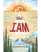 I Am What I Am by Sir Jonathan Walker