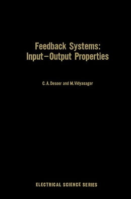 Book Feedback Systems: Input-output Properties by Desoer, C.A.