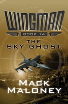 The Sky Ghost by Mack Maloney