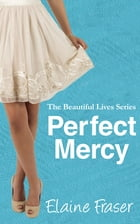 Perfect Mercy: The Beautiful Lives Series #1