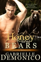 Honey for the Bears (Troubled Fork Shifters 1) by Gabrielle Demonico