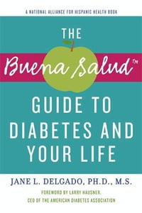 The Buena Salud Guide to Diabetes and Your Life